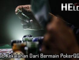Penyebab Kekalahan Dari Bermain PokerQQ Online