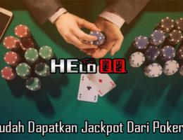 Tips Mudah Dapatkan Jackpot Dari Poker Online